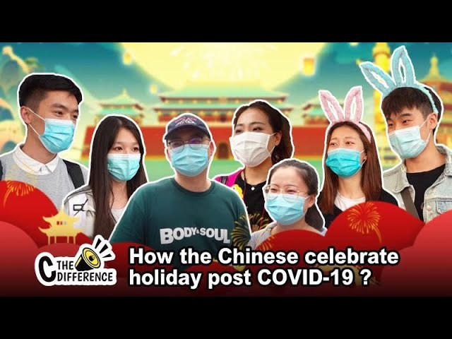 VOXPOP: How are Chinese celebrating the holiday post COVID-19?