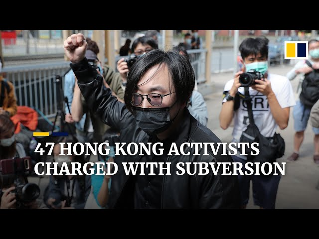 47 Hong Kong opposition activists charged with subversion under national security law