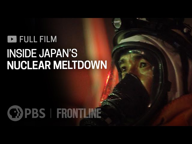 Inside Japan's Nuclear Meltdown (full documentary)
